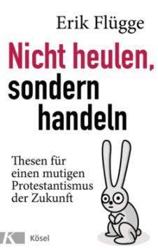 Erik Flügge: Nicht heulen, sondern handeln