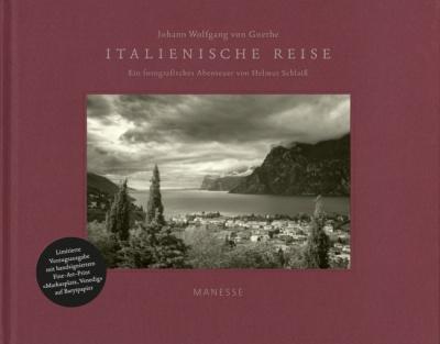 Johann Wolfgang von Goethe. Goethes Italienische Reise.  Ein fotografisches Abenteuer von Helmut Schlaiß