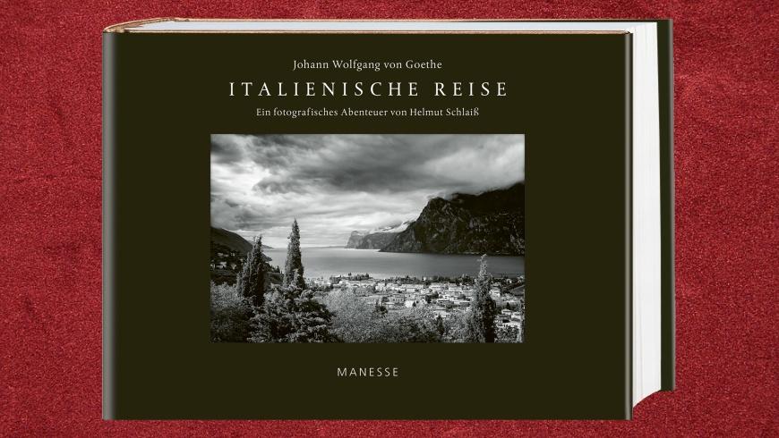 Bildband: Johann Wolfgang von Goethe. Goethes Italienische Reise